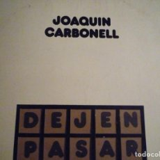 Discos de vinil: JOAQUIN CARBONELL -DEJEN PASAR -LP FIRMADO. Lote 217641135