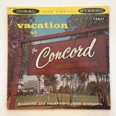 Discos de vinilo: MACHITO & HIS AFRO-CUBAN ORCHESTRA – VACATION AT THE CONCORD CANADA 1958 CORAL. Lote 217641197