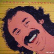 Discos de vinil: JOAQUIN CARBONELL-SIN IR MAS LEJOS-LP-FIRMADO. Lote 217641323