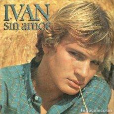 """Discos de vinilo: ALEMANIA 79 (VERSIÓN EN ESPAÑOL). IVÁN - """"SIN AMOR"""". Lote 217653113"""