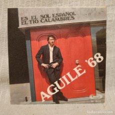 Discos de vinilo: LUIS AGUILÉ - ES EL SOL ESPAÑOL / EL TIO CALAMBRES - SINGLE DE VINILO SONO PLAY AÑO 1968 COMO NUEVO. Lote 217658781