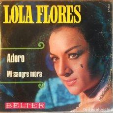 Discos de vinilo: LOLA FLORES - ADORO - MI SANGRE MORA. Lote 217664718