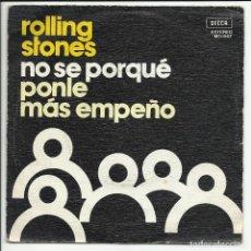 Discos de vinil: ROLLING STONES ?– NO SE PORQUÉ / PONLE MÁS EMPEÑO SINGLE DECCA MO 1507 ESPAÑA 1975. Lote 217674512