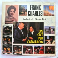 Discos de vinilo: FRANK CHARLES UN CRIT PER CATALUNYA , CON DEDICATORIA, DISCO VINILO LP, 1978, INTERDISC. Lote 217699136