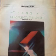 Discos de vinilo: TRANS-X – MESSAGE ON THE RADIO. Lote 217705682