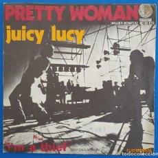 Discos de vinilo: SINGLE / JUICY LUCY – PRETTY WOMAN / I'M A THIEF, VERTIGO – 60 59 015, SERIE PARADE, 1971. Lote 217709765