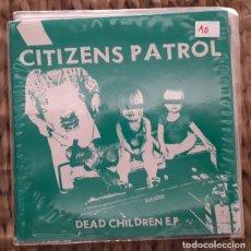 Discos de vinilo: EP CITIZENS PATROL: DEAD CHILDREN EP 2008. Lote 217710853
