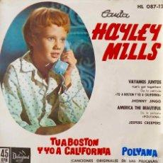 Discos de vinilo: HAYLEY MILLS. VAYAMOS JUNTOS. DE LA PELICULA : TU A BOSTON Y YO A CALIFORNIA. EP ESPAÑA. Lote 217721026