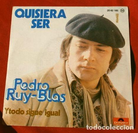 PEDRO RUY-BLAS (SINGLE 1976) QUISIERA SER - Y TODO SIGUE IGUAL - RUY BLAS (Música - Discos - Singles Vinilo - Solistas Españoles de los 70 a la actualidad)