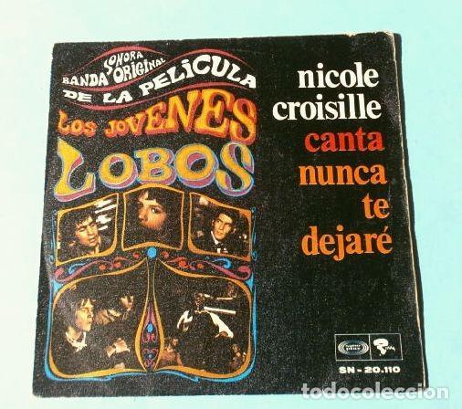 LOS JOVENES LOBOS (SINGLE BSO 1968) NICOLE CROISILLE CANTA NUNCA TE DEJARE - I'LL NEVER LEAVE YOU (Música - Discos - Singles Vinilo - Bandas Sonoras y Actores)