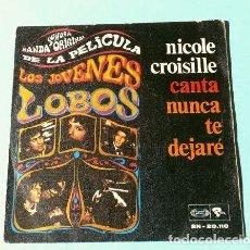 Discos de vinilo: LOS JOVENES LOBOS (SINGLE BSO 1968) NICOLE CROISILLE CANTA NUNCA TE DEJARE - I'LL NEVER LEAVE YOU. Lote 217736498