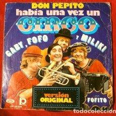 Discos de vinilo: GABY FOFO Y MILIKI CON FOFITO (SINGLE 1974) HABIA UNA VEZ UN CIRCO - LOS PAYASOS DE LA TELE. Lote 217737438