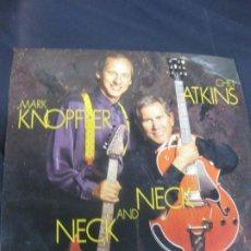 Discos de vinilo: MARK KNOPFLER - CHET ATKINS. NECK AND NECK. LP CBS 1990.. Lote 217763451