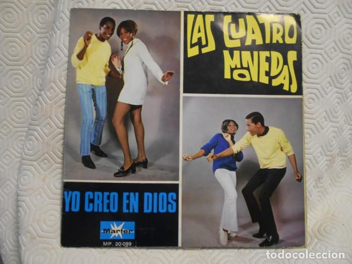 LAS CUATRO MONEDAS. SINGLE CON 2 CANCIONES: YO CREO EN DIOS / BUEN SUERTE. MARFER 1969. (Música - Discos - Singles Vinilo - Solistas Españoles de los 50 y 60)