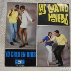 Discos de vinilo: LAS CUATRO MONEDAS. SINGLE CON 2 CANCIONES: YO CREO EN DIOS / BUEN SUERTE. MARFER 1969.. Lote 217766611