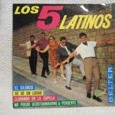 Discos de vinilo: LOS 5 LATINOS. SINGLE CON 4 CANCIONES: EL SILENCIO / SE DE UN LUGAR / LLORANDO EN LA CAPILLA / NO PU. Lote 217767432