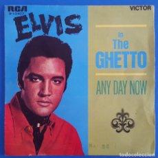 Discos de vinilo: SINGLE / ELVIS – IN THE GHETTO / ANY DAY NOW, RCA VICTOR – 3-10407, 1969. Lote 217780157