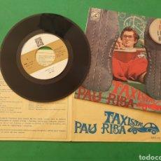 Discos de vinilo: SINGLE PAU RIBA. TAXISTA. AÑO 1967. Lote 217808685