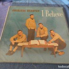 Discos de vinilo: BOXX7375 LP USA CIRCA 1962 GOSPEL RELIGIOSO VINILO ACEPTABLE COURIERS QUARTET I BELIEVE. Lote 217817577