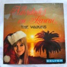 Discos de vinilo: THE WAIKIKIS, NAVIDADES EN HAWAI, DISCO VINILO LP, BELTER, 1968. Lote 217821837