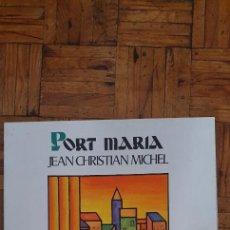 Discos de vinilo: JEAN-CHRISTIAN MICHEL – PORT MARIA / PORT-MARIA SELLO: GENERAL RECORDS – 67.290. Lote 217837772