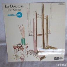 Discos de vinilo: LA DOLOROSA JOSÉ SERRANO. Lote 217846290