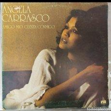 Discos de vinilo: LP ANGELA CARRASCO - AMIGO MIO CUENTA CONMIGO. Lote 217851995