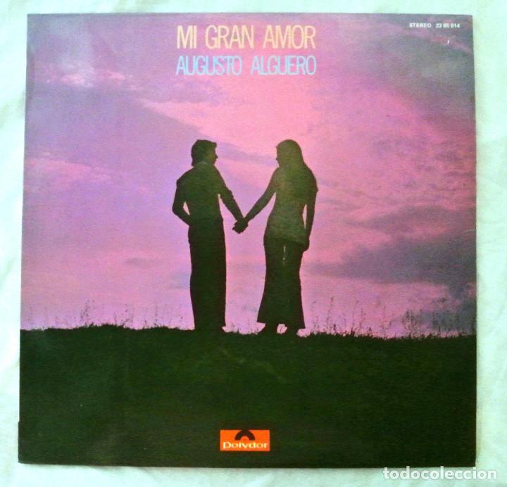 AUGUSTO ALGUERO , MI GRAN AMOR , DISCO VINILO LP, POLYDOR, 1971 (Música - Discos - LP Vinilo - Cantautores Españoles)