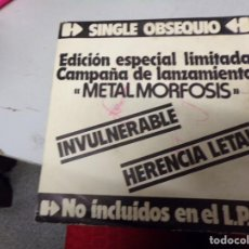 Discos de vinilo: METALMORFOSIS - SINGLE OBSEQUIO , INVULNERABLE , HERENCIA LETAL. Lote 217897765