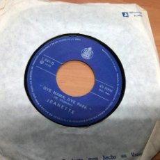 Discos de vinilo: SINGLE EDITADO EN VENEZUELA JEANETTE / SOY REBELDE / OYE MAMA OYE PAPA HISPAVOX 1972. Lote 217904426