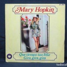 Dischi in vinile: MARY HOPKIN - QUE TIEMPO TAN FELIZ / GIRA, GIRA, GIRA - SINGLE. Lote 217905500