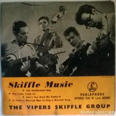Discos de vinilo: VIPERS SKIFFLE GROUP. THE CUMBERLAND GAP/ HEY LILEY LO/ DON'T YOU ROCK ME DADY-O/ IT TAKES.PARLOPHON. Lote 217955135