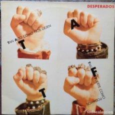 Discos de vinilo: DESPERADOS - TAN ALTO COMO NOS DEJEN, TAN FUERTE COMO PODAMOS - LP NOLA 1990. EDICIÓN ESPAÑOLA.. Lote 217958986