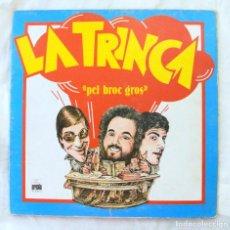 Discos de vinilo: LA TRINCA - PEL BROC GROS , DISCO VINILO LP, ARIOLA 1979. Lote 217994813