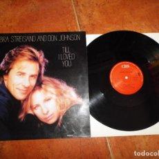 Discos de vinilo: BARBRA STREISAND & DON JOHNSON TILL I LOVED YOU MAXI SINGLE VINILO DEL AÑO 1988 ESPAÑA 3 TEMAS. Lote 218080212