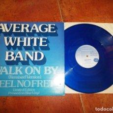 Discos de vinilo: AVERAGE WHITE BAND WALK ON BY MAXI SINGLE VINILO COLOR AZUL DEL AÑO 1979 UK 2 TEMAS. Lote 218082277