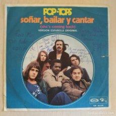 Discos de vinilo: LOS POP TOPS - SOÑAR CANTAR Y BAILAR - SINGLE DE 1970 CANTADO EN ESPAÑOL (FIRMADO POR TODO EL GRUPO). Lote 218091238