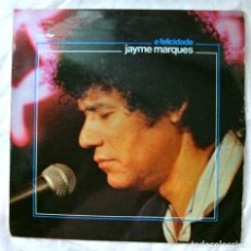 Discos de vinilo: JAYME MARQUES - A FELICIDADE, DISCO VINILO LP ,MAFER 1981. Lote 218093136
