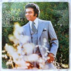 Discos de vinilo: JOHNNY MATHIS - SONG SUNG BLUE, DISCO VINILO LP, CBS , 1972. Lote 218099303