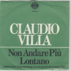 Discos de vinilo: 45 GIRI CLAUDIO VILLA NON ANDARE PIU' LONTANO LABEL ARIOLA ITALIENISCHER ORIGINAL BEITRAG ZUM DGRAND. Lote 218102400