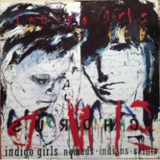 Discos de vinilo: INDIGO GIRLS - NOMADS INDIANS SAINTS - LP - EPIC/CBS 1990 EDICIÓN HOLANDESA EX. Lote 218105978