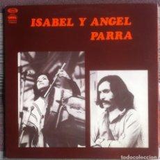 Discos de vinilo: ISABEL Y ANGEL PARRA - LP - MOVIEPLAY GONG 1977 EDICIÓN ESPAÑOLA EX. Lote 218108181