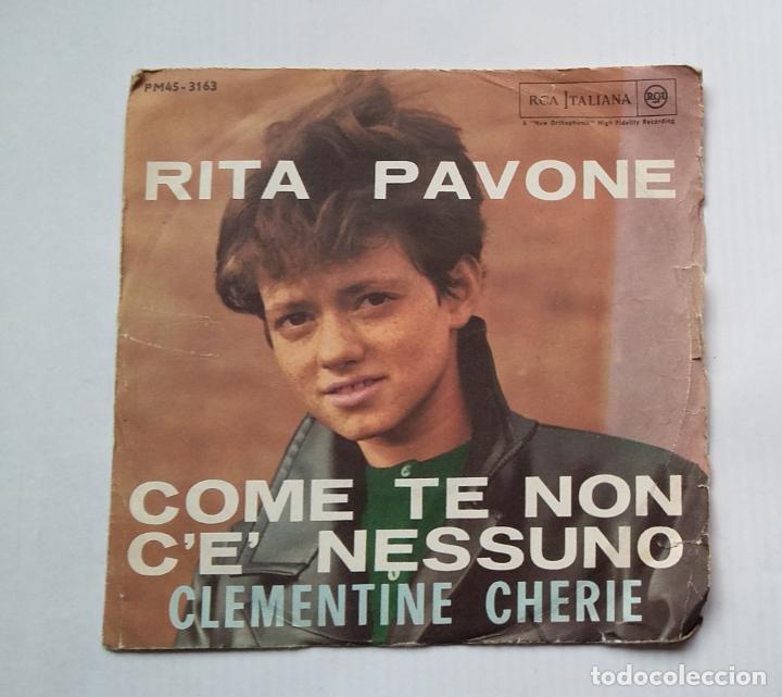 RITA PAVONE - COME TE NON C'E' NESSUNO. CLEMENTINE CHERIE. SINGLE. TDKDS13 (Música - Discos - Singles Vinilo - Canción Francesa e Italiana)