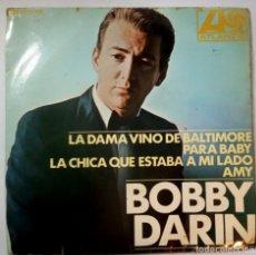 Discos de vinilo: BOBBY DARIN - LA DAMA VINO DE BALTIMORE - EP 1967 - ATLANTIC. Lote 218123683