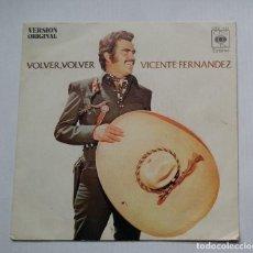Discos de vinilo: VICENTE FERNANDEZ. VOLVER, VOLVER. SINGLE. TDKDS13. Lote 218125323
