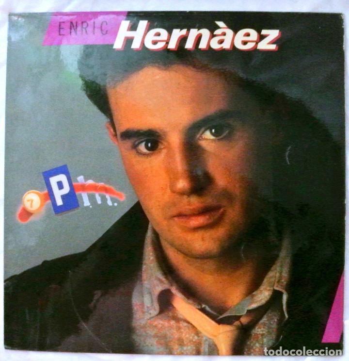 ENRIC HERNÀEZ - 7 P.M., DISCO VINILO LP, FONOMUSIC , 1986 (Música - Discos - LP Vinilo - Cantautores Españoles)