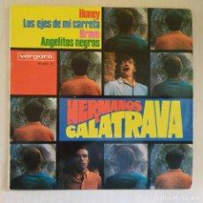 Discos de vinilo: HERMANOS CALATRAVA - HONEY / LOS EJES DE MI CARRETA / BRAVO / ANGELITOS NEGROS - EP BUEN ESTADO. Lote 218137101