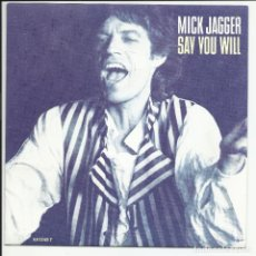 Discos de vinilo: MICK JAGGER– ROLLING STONES SAY YOU WILL SINGLE PROMO CBS 651248 7 ESPAÑA 1987. Lote 218137370