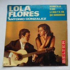 Discos de vinilo: LOLA FLORES Y ANTONIO GONZALEZ. GITANA YE YE + 3. EP. TDKDS13. Lote 218138765
