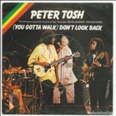 Discos de vinilo: PETER TOSH – JAGGER ROLLING STONES (YOU GOTTA WALK) DON'T LOOK BACK SINGLE ESPAÑA 1978. Lote 218140945